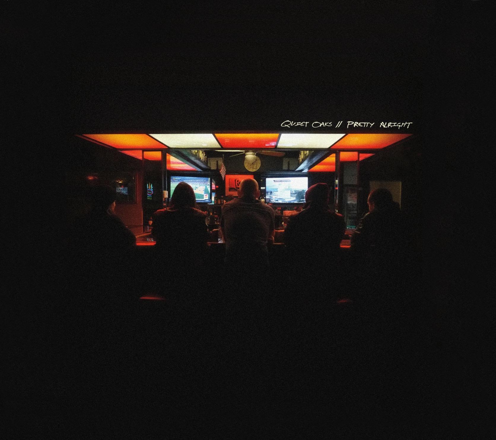 Quiet Oaks  Pretty Alright  Self-Released  Release: 03.17.2017