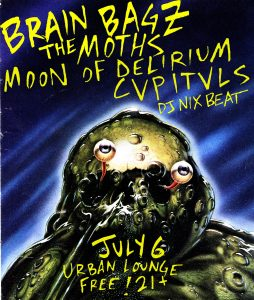 Brain Bagz  The Moths, Moon of Delirium, CVPITVLS, DJ Nix Beat Wednesday, July 6, 2016  8:00 pm  FREE