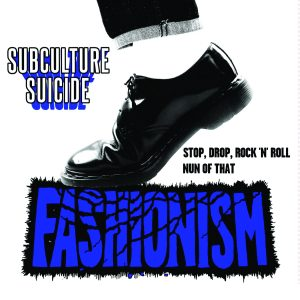 "Fashionism Subculture Suicide 7"" Dirt Cult Records Released: June 23, 2016"